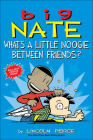 What's a Little Noogie Between Friends? (Big Nate #16) Cover Image