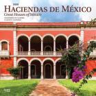 Haciendas de Mexico Great Houses of Mexico 2020 Square Spanish English Cover Image