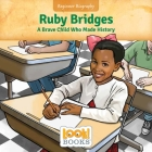 Ruby Bridges: A Brave Child Who Made History Cover Image