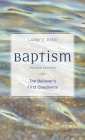 Baptism: The Believer's First Obedience Cover Image
