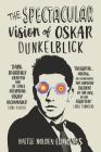 The Spectacular Vision of Oskar Dunkelblick Cover Image