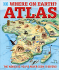 Where on Earth? Atlas: The World As You've Never Seen It Before Cover Image