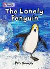 The Lonely Penguin (Collins Big Cat) Cover Image