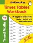 Times Tables Workbook: Ideal for Home Learning - Timed Tests - Multiplication Math Drills -100 Practice Pages - KS2 Workbook - (Ages 7-11) Cover Image