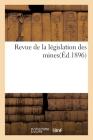 Revue de la Législation Des Mines(éd.1896) Cover Image