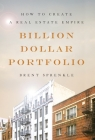 Billion Dollar Portfolio: How to Create a Real Estate Empire Cover Image