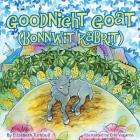 Goodnight Goat - Bonnwit Kabrit: a Haitian bedtime story Cover Image