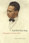 And Bid Him Sing: A Biography of Countée Cullen Cover Image