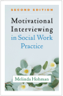 Motivational Interviewing in Social Work Practice, Second Edition (Applications of Motivational Interviewing) Cover Image