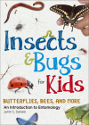Insects & Bugs for Kids: An Introduction to Entomology Cover Image