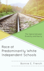 Race at Predominantly White Independent Schools: The Space between Diversity and Equity Cover Image
