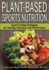 Plant-Based Sports Nutrition: Expert fueling strategies for training, recovery, and performance Cover Image