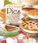 Vintage Pies: Classic American Pies for Today's Home Baker Cover Image