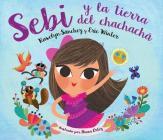 Sebi y La Tierra Del Chachacha Cover Image