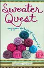 Sweater Quest: My Year of Knitting Dangerously Cover Image