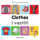 My First Bilingual Book–Clothes (English–Italian) Cover Image