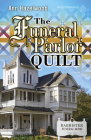 The Funeral Parlor Quilt: Colebridge Community Series Book 3 of 7 Cover Image