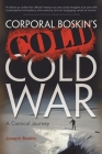 Corporal Boskin's Cold Cold War: A Comical Journey Cover Image