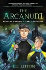 The Arcanum: Bradley Gordon's First Adventure Cover Image