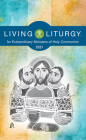 Living Liturgytm for Extraordinary Ministers of Holy Communion: Year B (2021) Cover Image