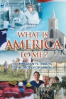 What Is America to Me?: An Immigrant's Tribute to The People of America Cover Image