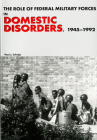 The Role of Federal Military Forces in Domestic Disorders, 1945-1992 (Paperback) (Army Historical Series) Cover Image