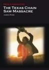 The Texas Chain Saw Massacre (Devil's Advocates) Cover Image