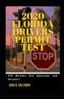 2020 Florida DMV Drivers Permit Test: 370 written test Questions and Answers Cover Image