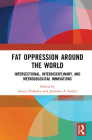Fat Oppression Around the World: Intersectional, Interdisciplinary, and Methodological Innovations Cover Image