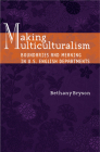 Making Multiculturalism: Boundaries and Meaning in U.S. English Departments Cover Image