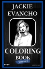 Jackie Evancho Sarcastic Coloring Book: An Adult Coloring Book For Leaving Your Bullsh*t Behind Cover Image