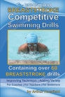 BREASTSTROKE Competitive Swimming Drills: Over 60 Drills - Improve Technique - Add Variety - For Coaches - For Teachers - For Swimmers Cover Image