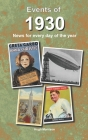 Events of 1930: news for every day of the year Cover Image