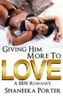 Giving Him More To Love: A BBW Romance Cover Image