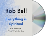 Everything Is Spiritual: Who We Are and What We're Doing Here Cover Image