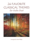 24 Favorite Classical Themes for Violin Duet Cover Image