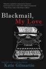 Blackmail, My Love: A Murder Mystery Cover Image