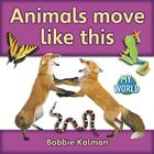 Animals Move Like This (My World #61) Cover Image
