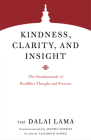 Kindness, Clarity, and Insight: The Fundamentals of Buddhist Thought and Practice (Core Teachings of Dalai Lama) Cover Image