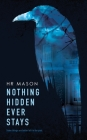 Nothing Hidden Ever Stays Cover Image