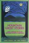 Mountain Ghost Stories and Curious Tales of Western North Carolina Cover Image