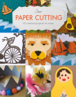 Paper Cutting: 10 Creative Projects to Make Cover Image