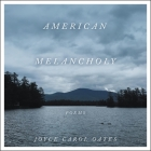 American Melancholy: Poems Cover Image