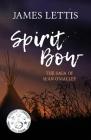 Spirit Bow: The Saga of Sean O'Malley Cover Image