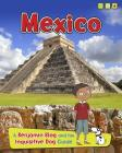 Mexico: A Benjamin Blog and His Inquisitive Dog Guide (Country Guides) Cover Image