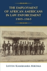 The Employment of African Americans in Law Enforcement, 1803-1865 Cover Image