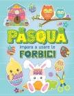 Pasqua impara a usare le forbici: Libro di attività per bambini con 50 simpatici disegni di Pasqua, per imparare a tagliare, incollare e colorare! Cover Image
