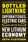 Bottled Lightning: Superbatteries, Electric Cars, and the New Lithium Economy Cover Image
