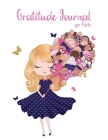 Gratitude Journal for Girls: Daily Gratitude for Kids Large 8.5 x 11 inches, 120 Pages A Journal to Teach Children to Practice Gratitude and Mindfu Cover Image