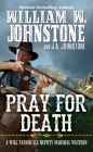 Pray for Death (A Will Tanner Western #6) Cover Image